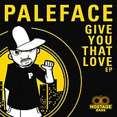 Play & Download Give You That Love - Single by Paleface | Napster