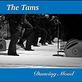 Play & Download Dancing Mood by The Tams | Napster
