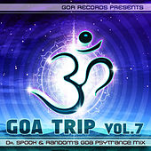 Goa Trip v.7 by Dr.Spook & Random (Best Of Goa Trance, Acid Techno, Pschedelic Trance) by Various Artists