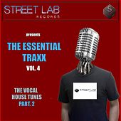 Play & Download Streetlab Records presents Essential Traxx Vol.4 The Vocal House Tunes Pt.2 - EP by Various Artists | Napster