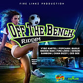 Play & Download Off the Bench Riddim by Various Artists | Napster