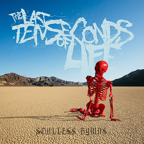 Play & Download Soulless Hymns by The Last Ten Seconds Of Life | Napster