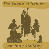 Sabrina's Holiday by The Ebony Hillbillies