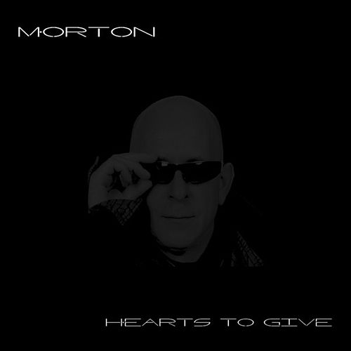 Hearts to Give - Single by Morton