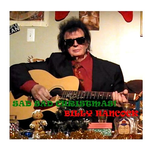 Play & Download Sad Sad Christmas by Billy Hancock | Napster