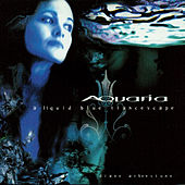 Play & Download Aquaria: A Liquid Blue Trancescape by Diane Arkenstone | Napster