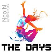 Play & Download The Days (A Workout Mix Tribute to Avicii) by Neon | Napster