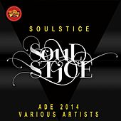 Soulstice ADE 2014 by Various Artists