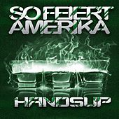 Play & Download So Feiert Amerika Hands Up by Various Artists | Napster