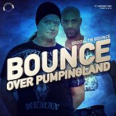 Play & Download Bounce Over Pumpingland by Brooklyn Bounce | Napster