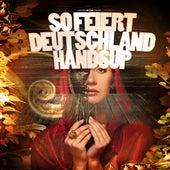 Play & Download So Feiert Deutschland Hands Up by Various Artists | Napster