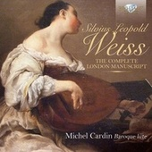 Play & Download Weiss the Complete London Manuscript by Michel Cardin | Napster