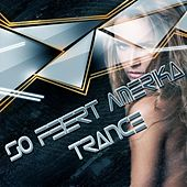 So Feiert Amerika Trance by Various Artists