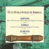 Play & Download De la Musica Antigua al Barroco  Albinoni  Corelli  Scarlatti by Various Artists | Napster