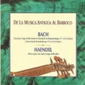 De la Musica Antigúa al Barroco - Bach - Handel by Various Artists
