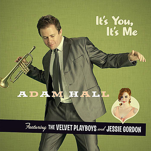 Play & Download It's You, It's Me by Adam Hall and the Velvet Playboys | Napster