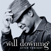 Play & Download After Tonight by Will Downing | Napster