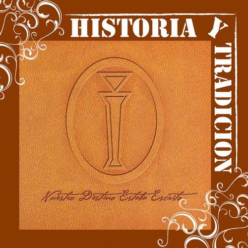 Play & Download Historia Y Tradicion- Nuestro Destino Estaba Escrito by Intocable | Napster