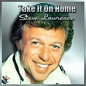 Play & Download Take It On Home - Steve Lawrence by Steve Lawrence | Napster