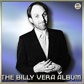 Play & Download The Billy Vera Album by Billy Vera | Napster