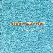 Play & Download Cover Yourself by Blues Traveler | Napster