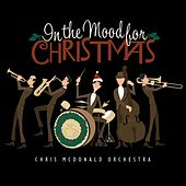 Play & Download In The Mood For Christmas by The Chris McDonald Orchestra | Napster