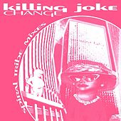 Change: Spiral Tribe Mixes E.P. by Killing Joke