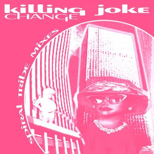 Change: Spiral Tribe Mixes E.P. by Killing Joke