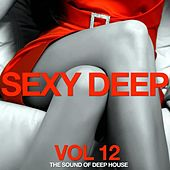 Sexy Deep, Vol. 12 (The Sound of Deep House) von Various Artists