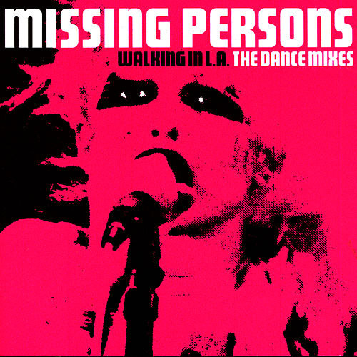 Walking In L.A. - The Dance Mixes by Missing Persons