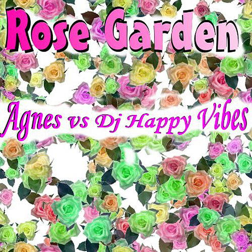 (I Never Promised You A) Rose Garden by Agnes