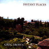 Play & Download Distant Places by Greg Brown | Napster