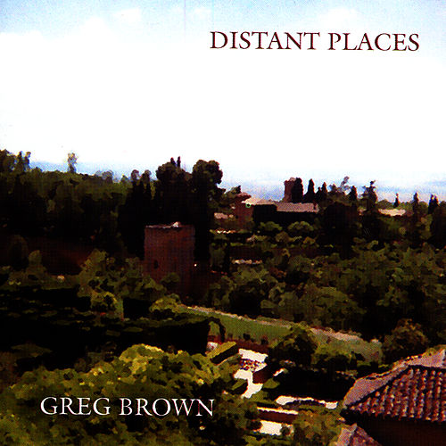 Distant Places by Greg Brown