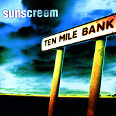Ten Mile Bank by Sunscreem