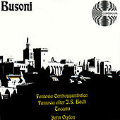 Ferruccio Busoni: Fantasia Contrappuntistica, Fantasia after J.S. Bach and Toccata by John Ogdon