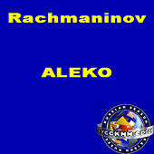 Play & Download Rachmaninov: Aleko (Opera In 1 Act) by Soloists Of The Bolshoy Theatre | Napster