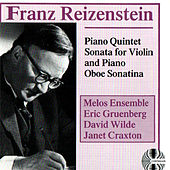 Play & Download Franz Reizenstein: Piano Quintet Sonata for Violin and Piano Oboe Sonatina by Melos Ensemble | Napster