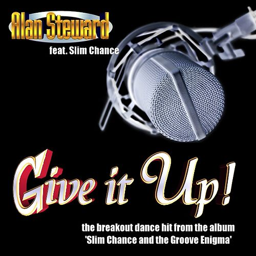 Play & Download Slim Chance And The Groove Enigma by Alan Steward | Napster