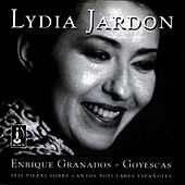 E. Granados - Goyescas - Seis Piezas Sobre Cantos Populares Españoles by Lydia Jardon