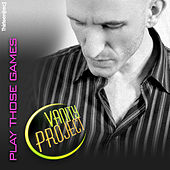 Play Those Games by The Vanity Project