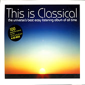 This Is Classical - The Universe's Best Easy Listening Album Of All Time von Various Artists