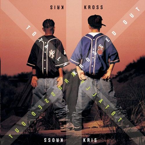 Totally Krossed Out by Kris Kross