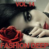 Fashion Deep, Vol. 14 (The Sound of Deep House) by Various Artists