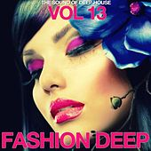 Play & Download Fashion Deep, Vol. 13 (The Sound of Deep House) by Various Artists | Napster