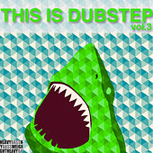 This Is Dubstep, Vol. 3 by Various Artists