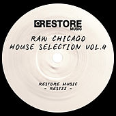 Play & Download Raw Chicago House Selection, Vol. 4 by Various Artists | Napster