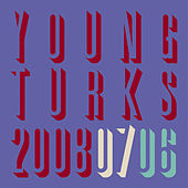 Young Turks 2006-2008 by Various Artists