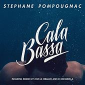 Play & Download Cala Bassa by Stéphane Pompougnac | Napster