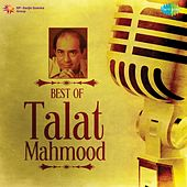 Best of Talat Mahmood by Talat Mahmood