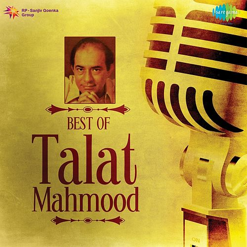Play & Download Best of Talat Mahmood by Talat Mahmood | Napster